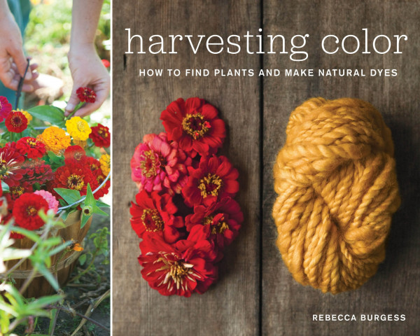 Harvesting Color: How to Find Plants and Make Natural Dyes (2011)