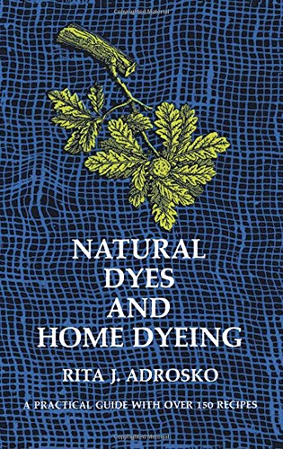 Natural Dyes and Home Dyeing (1971)